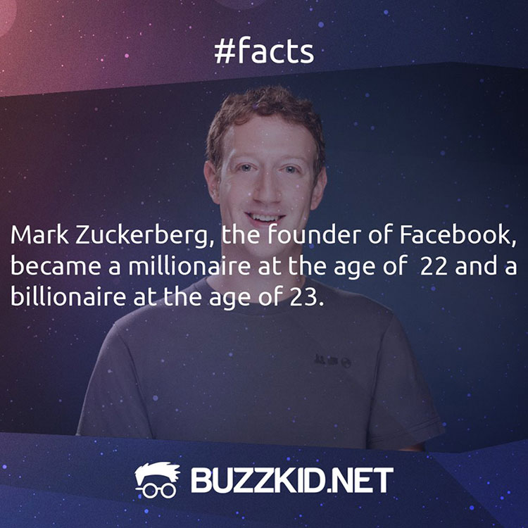 Mark Zuckerberg became a millionare at the age of 22